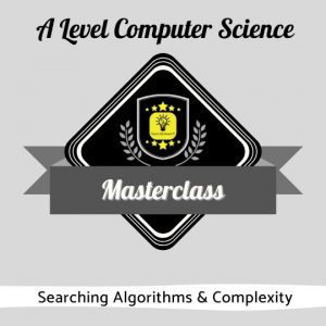 A Level Computer Science Masterclass - Searching Algorithms & Complexity