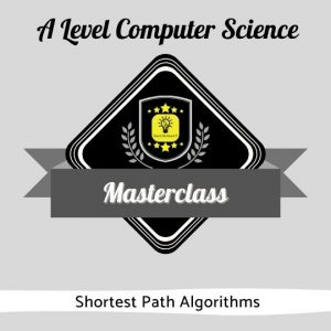 A Level Computer Science Masterclass - Shortest Path Algorithms