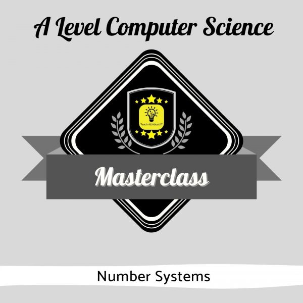 A Level CS Masterclass - Number Systems