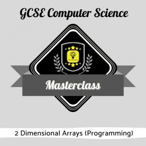Computer Science Masterclass - 2D Arrays