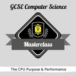 Computer Science Masterclass - CPU Purpose & Performance