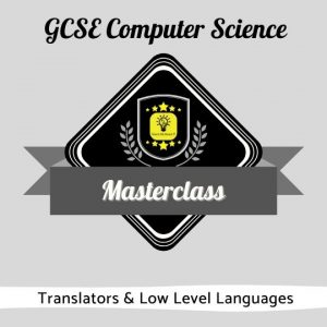 Computer Science Masterclass - Translators & Low Level Languages