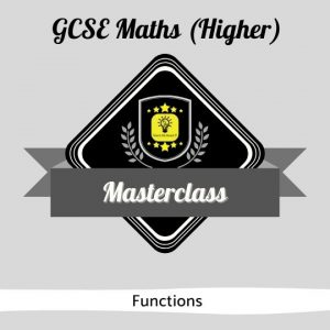GCSE Maths Masterclass - Functions