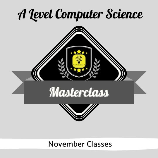 November A Level CS Masterclass