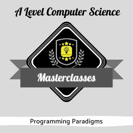 A Level CS Masterclasses - Programming Paradigms