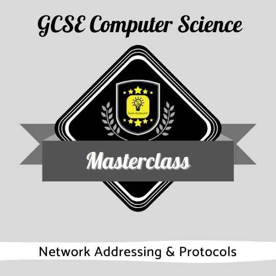 GCSE CS Masterclasses - Network Addressing & Protocols