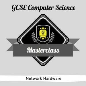 GCSE CS Masterclasses - Network Hardware